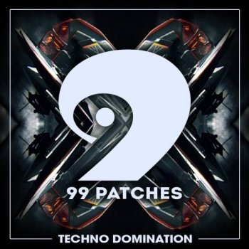 Сэмплы 99 Patches Techno Domination