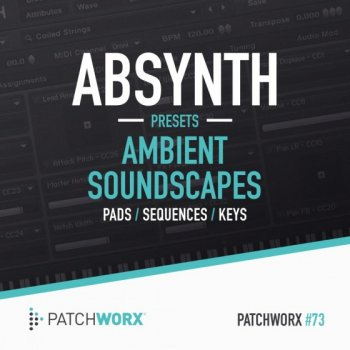 Пресеты Patchworx 73 Ambient Soundscapes Absynth Presets