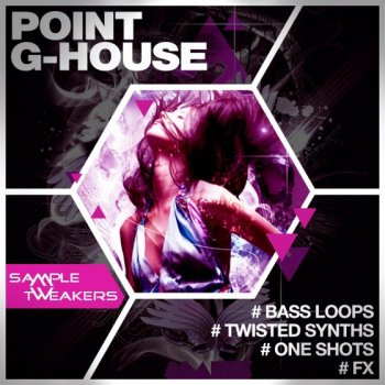 Сэмплы Sample Tweakers Point G House