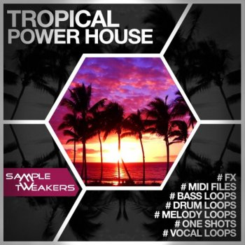Сэмплы Sample Tweakers Tropical Power House