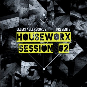 Сэмплы Delectable Records Houseworx Sessions 02