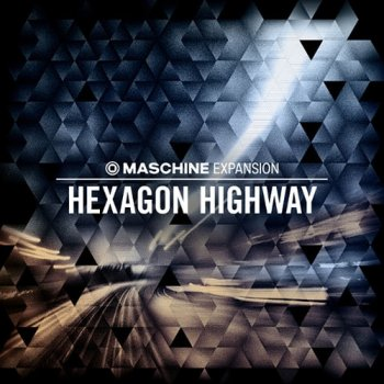 Native Instruments Maschine Expansion Hexagon Highway v1.0.1 (Maschine 2)
