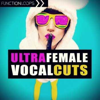 Сэмплы вокала - Function Loops Ultra Female Vocal Cuts