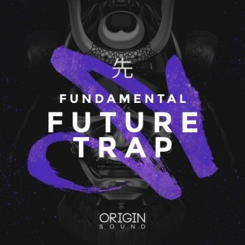 Сэмплы Origin Sound Fundamental Future Trap