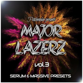 Пресеты Patchmaker MAJOR LAZERZ VOL 3 For Massive and Serum