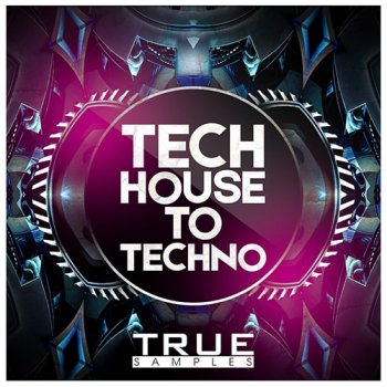 Сэмплы True Samples Tech House to Techno