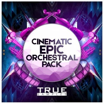 Сэмплы True Samples Epic Cinematic Orchestral Pack