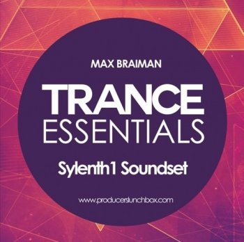 Пресеты Max Braiman Trance Essentials Sylenth1 Soundset