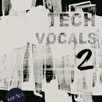 Сэмплы вокала - Raw Loops Tech Vocals 2