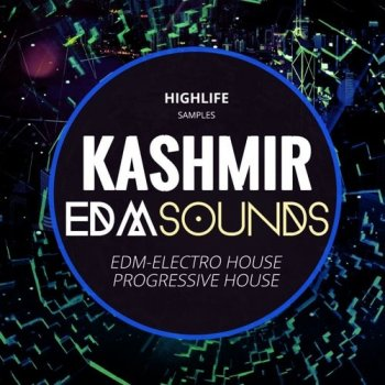 Сэмплы HighLife Samples KASHMIR EDM Sounds