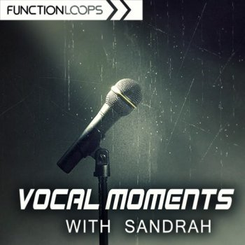 Сэмплы вокала - Function Loops Vocal Moments with Sandrah