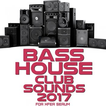Сэмплы Mainroom Warehouse Bass House Club Sounds 2017 For Serum