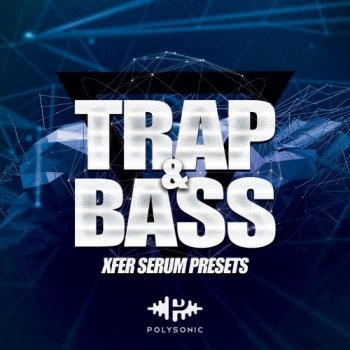 Пресеты Polysonic Trap And Bass For Serum