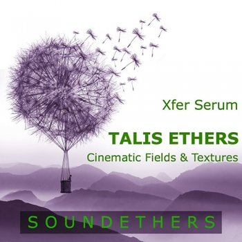 Пресеты Soundethers Talis Ethers for Serum