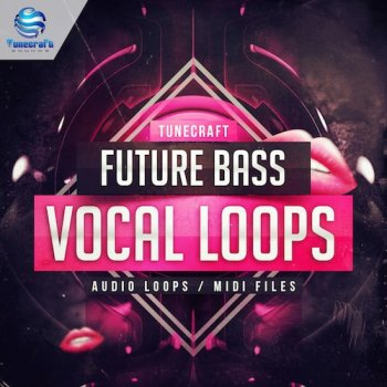 Сэмплы Tunecraft Sounds Future Bass Vocal Loops
