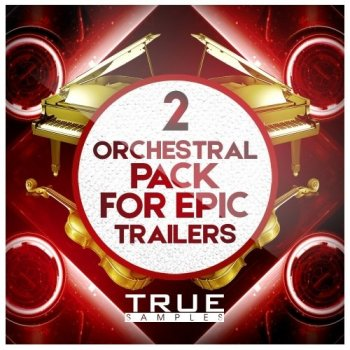 Сэмплы True Samples Orchestral Pack For Epic Trailers 2