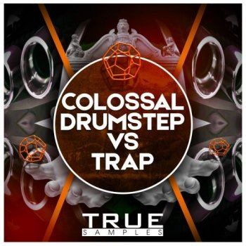 Сэмплы True Samples Colossal Drumstep Vs Trap