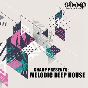Сэмплы SHARP Melodic Deep House