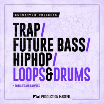Сэмплы Production Master Trap Future Bass Hip Hop Loops And Drums