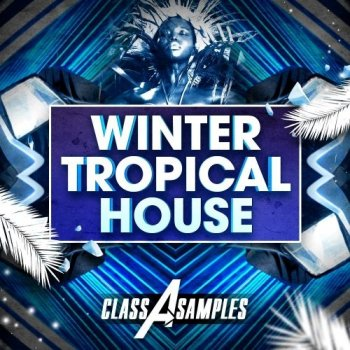 Сэмплы Class A Samples Winter Tropical House