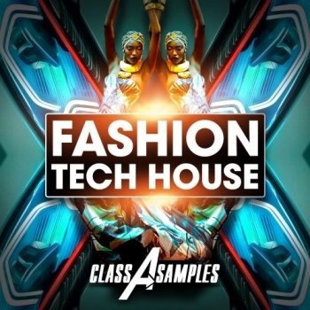 Сэмплы Class A Samples Fashion Tech House