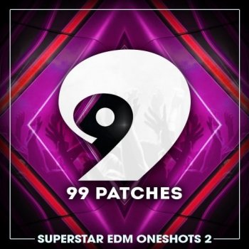 Сэмплы 99 Patches Superstar EDM One Shots Vol 2