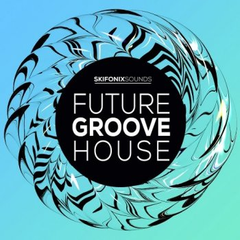 Сэмплы Skifonix Sounds Future Groove House