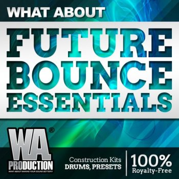 Сэмплы WA Production What About Future Bounce Essentials