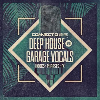 Сэмплы CONNECTD Audio Deep House and Garage Vocals