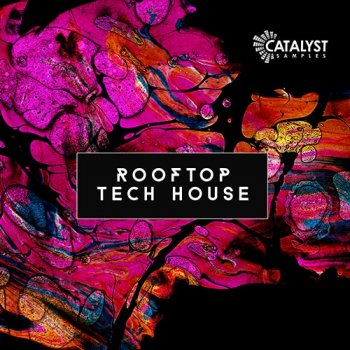 Сэмплы Catalyst Samples Rooftop Tech House