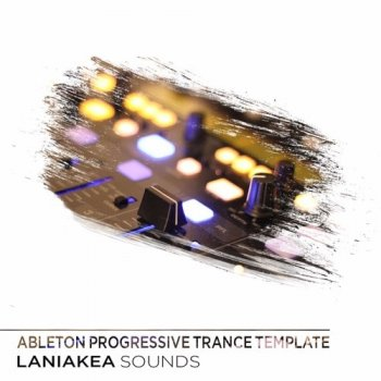 Проект Laniakea Sounds Progressive Trance For Ableton LIve