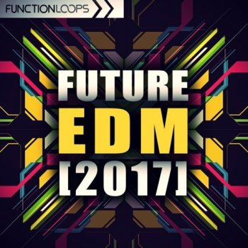 Сэмплы Function Loops Future EDM 2017