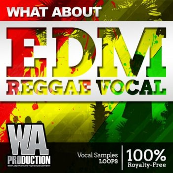 Сэмплы WA Production What About EDM Reggae Vocals