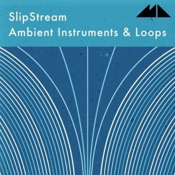 Сэмплы ModeAudio Slipstream Ambient Instruments And Loops
