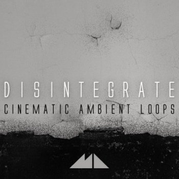 Сэмплы ModeAudio Disintegrate Cinematic Ambient Loops