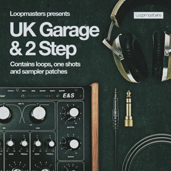 Сэмплы Loopmasters UK Garage and 2 Step