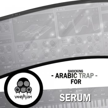 Пресеты Vandalism Sounds Shocking Arabic Trap For Serum