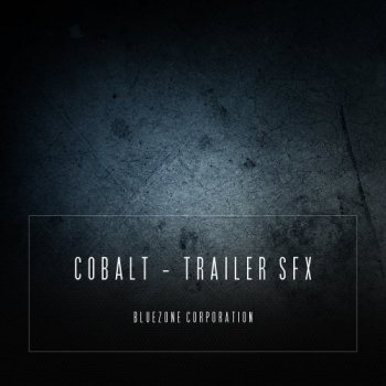 Сэмплы Bluezone Corporation Cobalt Trailer SFX