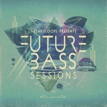 Сэмплы Freaky Loops Future Bass Sessions