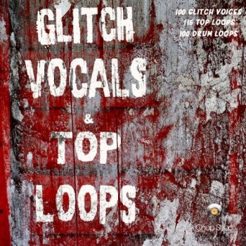 Сэмплы Chop Shop Samples Glitch Vocals and Top Loops