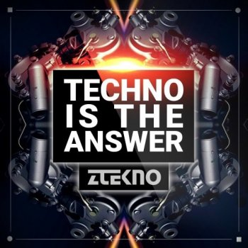 Сэмплы ZTEKNO Techno Is The Answer