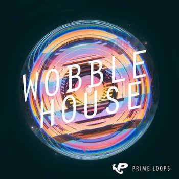 Сэмплы Prime Loops Wobble House