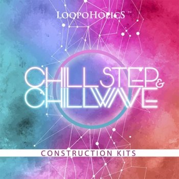 Сэмплы Loopoholics Chillstep and Chillwave Construction Kits