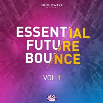 Сэмплы Shockwave Essential Future Bounce Vol 1