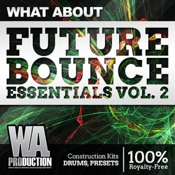 Сэмплы WA Production What About Future Bounce Essentials 2