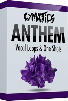 Сэмплы вокала - Cymatics Anthem Vocal Loops and One Shots