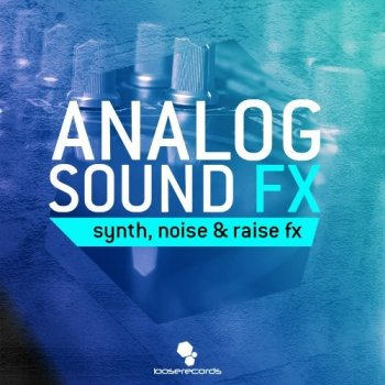 Сэмплы эффектов - Loose Records Analog Sound FX