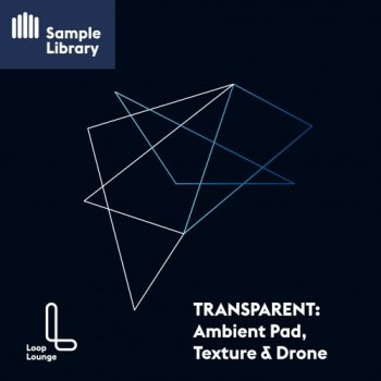 Сэмплы Loop Lounge TRANSPARENT Ambient Pad, Texture and Drone