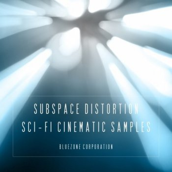 Сэмплы Bluezone Corporation Subspace Distortion Sci Fi Cinematic Samples