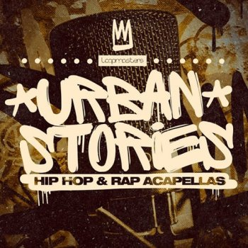 Сэмплы вокала - Loopmasters Urban Stories Hip Hop and Rap Acapellas